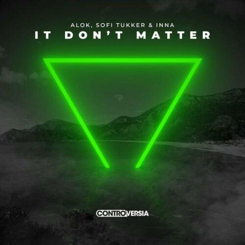 Alok, Sofi Tukker & INNA - It Don't Matter