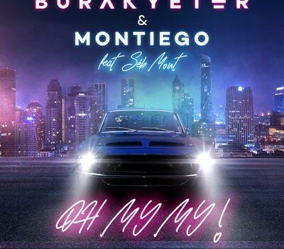 Burak Yeter & Montiego — Oh My My